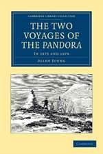 The Two Voyages of the Pandora: In 1875 and 1876