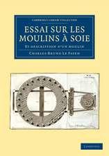Essai sur Les Moulins à Soie: Et Description d'un Moulin