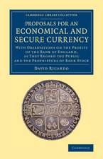 Proposals for an Economical and Secure Currency: With Observations on the Profits of the Bank of England, as They Regard the Public and the Proprietors of Bank Stock