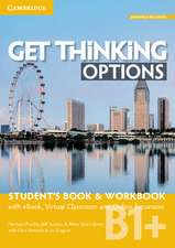 Get Thinking Options B1+ Student's Book & Workbook with eBook, Virtual Classroom and Online Expansion