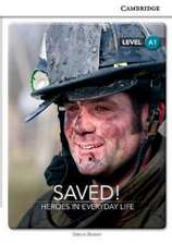 Saved! Heroes in Everyday Life Level A1 SEP Edition