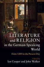 Literature and Religion in the German-Speaking World: From 1200 to the Present Day