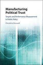 Manufacturing Political Trust: Targets and Performance Measurement in Public Policy