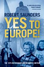 Yes to Europe!  : The 1975 Referendum and Seventies Britain