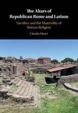 The Altars of Republican Rome and Latium  : Sacrifice and the Materiality of Roman Religion