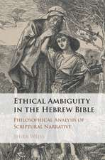 Ethical Ambiguity in the Hebrew Bible  : Philosophical Analysis of Scriptural Narrative