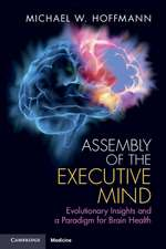 Assembly of the Executive Mind: Evolutionary Insights and a Paradigm for Brain Health