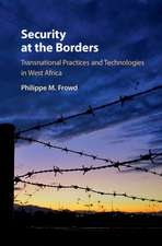 Security at the Borders: Transnational Practices and Technologies in West Africa
