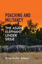 Poaching and Militancy: The Asian Elephant under Siege