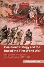 Coalition Strategy and the End of the First World War: The Supreme War Council and War Planning, 1917–1918