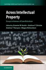 Across Intellectual Property: Essays in Honour of Sam Ricketson
