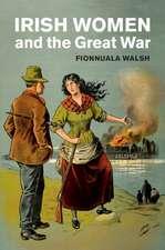 Irish Women and the Great War