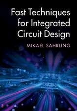 Fast Techniques for Integrated Circuit Design