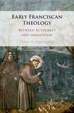 Early Franciscan Theology: Between Authority and Innovation