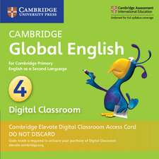Cambridge Global English Stage 4 Cambridge Elevate Digital Classroom Access Card (1 Year): for Cambridge Primary English as a Second Language