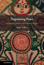 Negotiating Peace: Amnesties, Justice and Human Rights