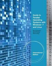 Guide to Parallel Operating Systems with Windows¿ 7 & Linux, International Edition