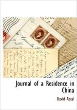 Journal of a Residence in China