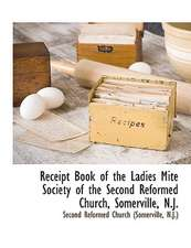 Receipt Book of the Ladies Mite Society of the Second Reformed Church, Somerville, N.J.