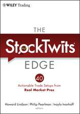 The StockTwits Edge: 40 Actionable Trade Set–Ups from Real Market Pros