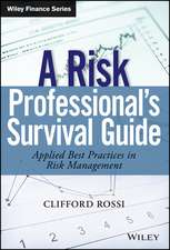 A Risk Professional's Survival Guide: Applied Best Practices in Risk Management