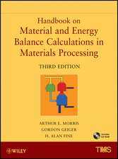 Handbook on Material and Energy Balance Calculations in Material Processing: Includes CD–ROM
