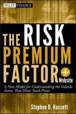 The Risk Premium Factor: A New Model for Understanding the Volatile Forces that Drive Stock Prices + Website