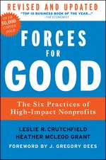 Forces for Good: The Six Practices of High–Impact Nonprofits