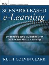 Scenario–based e–Learning: Evidence–Based Guidelines for Online Workforce Learning