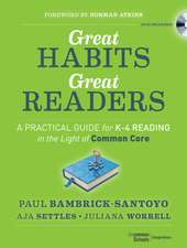 Great Habits, Great Readers: A Practical Guide for K – 4 Reading in the Light of Common Core