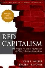 Red Capitalism: The Fragile Financial Foundation of China′s Extraordinary Rise