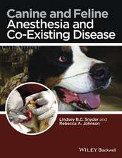 Canine and Feline Anesthesia and Co–Existing Disease