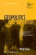 Geopolitics and Expertise: Knowledge and Authority in European Diplomacy