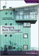 Managing Built Heritage: The Role of Cultural Values and Significance