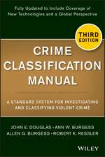 Crime Classification Manual: A Standard System for Investigating and Classifying Violent Crime
