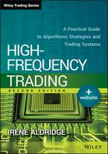 High–Frequency Trading: A Practical Guide to Algorithmic Strategies and Trading Systems