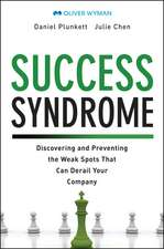 Success Syndrome: How the Greatest Risk to Your Business Is Continued Prosperity +Website