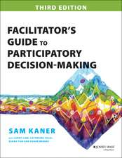 Facilitator′s Guide to Participatory Decision–Making