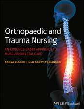 Orthopaedic and Trauma Nursing: An Evidence–based Approach to Musculoskeletal Care