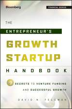 The Entrepreneur′s Growth Startup Handbook: 7 Secrets to Venture Funding and Successful Growth