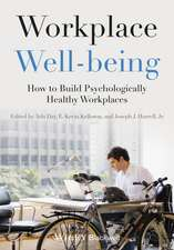 Workplace Well–being: How to Build Psychologically Healthy Workplaces