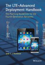 The LTE–Advanced Deployment Handbook: The Planning Guidelines for the Fourth Generation Networks