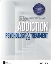 Addiction: Psychology and Treatment