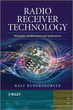 Radio Receiver Technology: Principles, Architectures and Applications