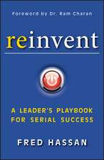 Reinvent: A Leader′s Playbook for Serial Success