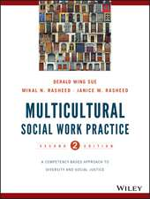 Multicultural Social Work Practice: A Competency–Based Approach to Diversity and Social Justice