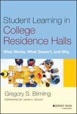 Student Learning in College Residence Halls: What Works, What Doesn′t, and Why