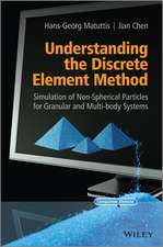 Understanding the Discrete Element Method: Simulation of Non–Spherical Particles for Granular and Multi–body Systems