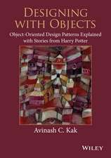 Designing with Objects: Object–Oriented Design Patterns Explained with Stories from Harry Potter