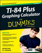 Ti–84 Plus Graphing Calculator For Dummies